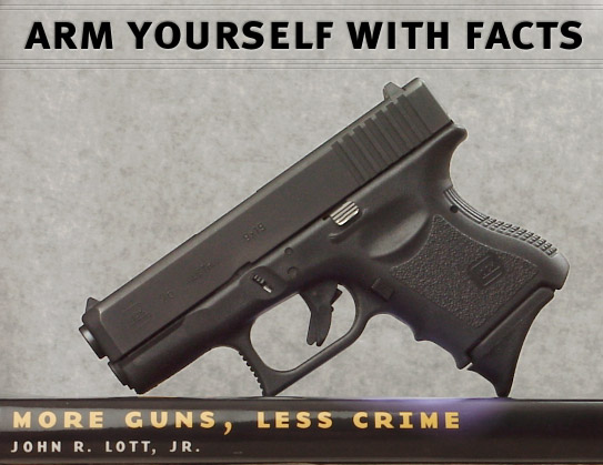Arm yourself with facts: More guns, less crime