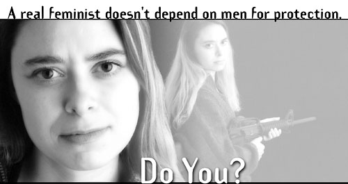 A real feminist doesn't depend on men for protection.  Do you?